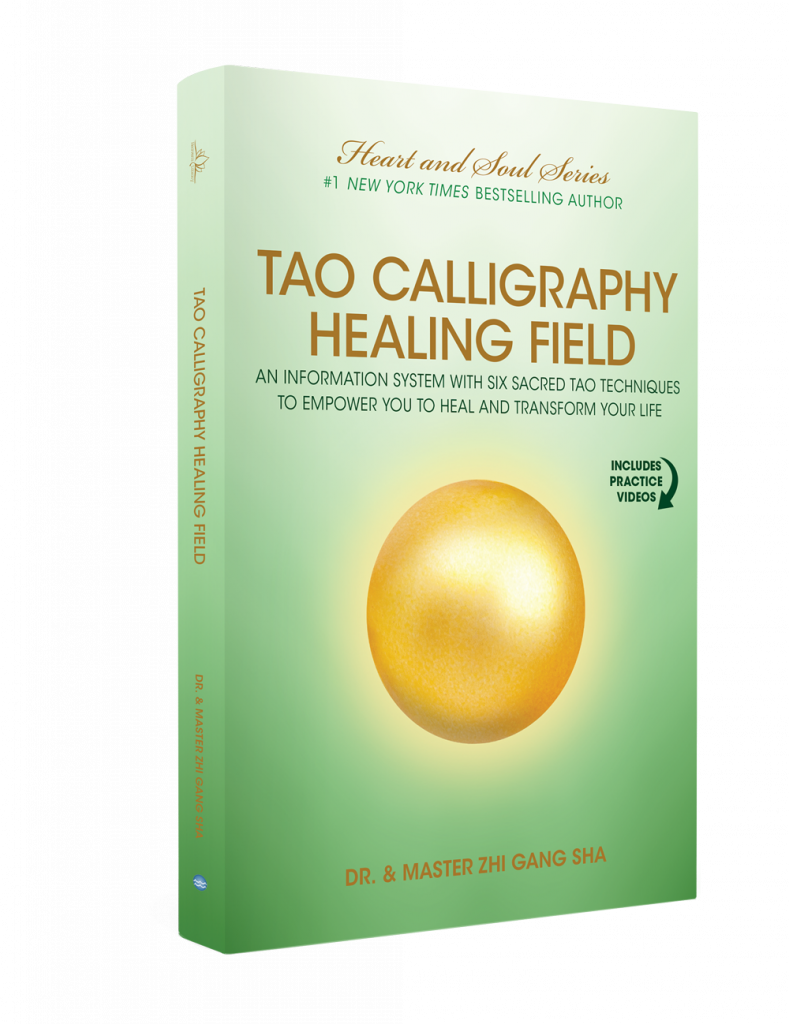 Tao Calligraphy Healing Field: An Information System with Six Sacred Techniques to Empower You to Heal and Transform Your Life (Waterside Productions, 2020)